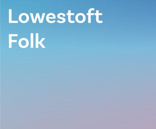 Lowestoft Folk