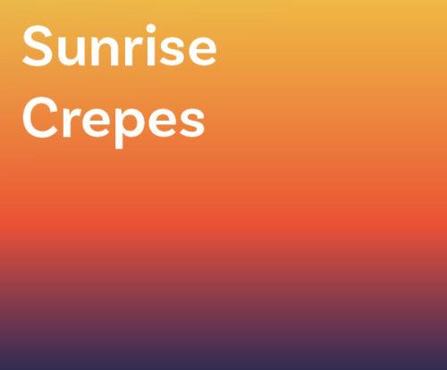 Sunrise Crepes